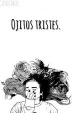 Ojitos tristes. by CasosYaoi