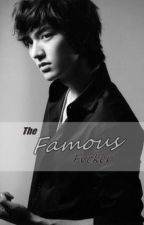 The Famous Fvcker by yourcoolestgirl