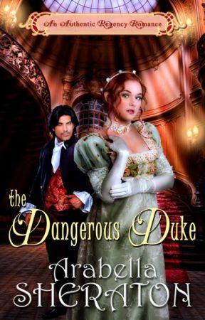 The Dangerous Duke by ArabellaSheraton1
