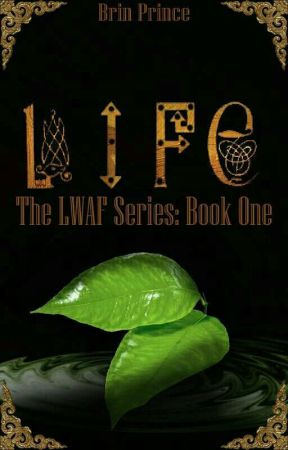 LIFE: The LWAF Series, Book One by xAPRAx
