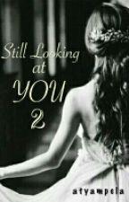 Still Looking At You 2 [4th] by atyampela