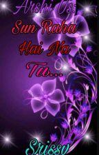 Sun Raha Hai Na tu... by SriSsv
