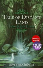 Tale of Distant Land - Land of the Fairies by murasacchibara