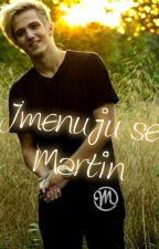 Jmenuju se Martin by Blurrygirl24