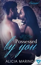 Possessed by You (The Consumed Series, #3) by AliciaMarino