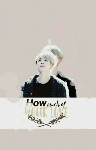 How Much Of Your Love ✾ Jikook