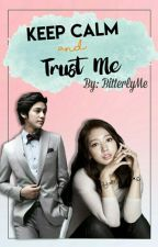 Keep Calm And Trust Me (Completed) #Wattys2016 by BitterlyMe