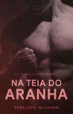 Na Teia do Aranha (SEM REVISÃO) by PenelopeMckagan