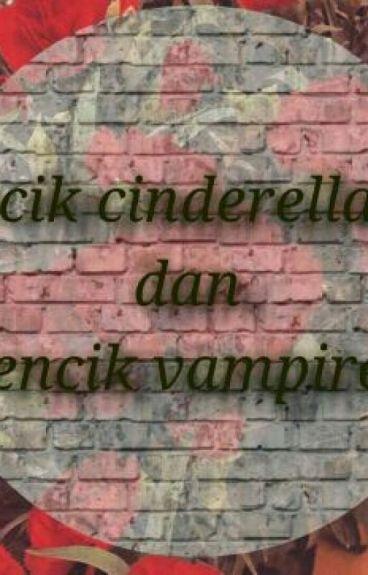 Cik Cinderella Dan Encik Vampire