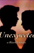 Unexpected    Riarkle fanfic by karolinekrockover