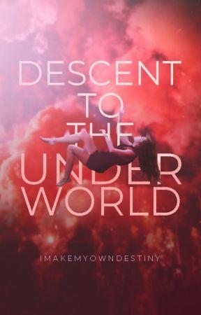 Descent to the Underworld (Underworld Trilogy, #1) by imakemyowndestiny