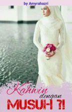 Kahwin Dengan Musuh ?! ✔ by Amyrahazri