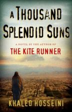 A Thousand Splendid Suns - Khaled Hosseini by Burhanuday