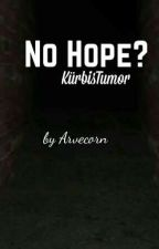 No hope? | GLPalle/KürbisTumor by Arvecorn