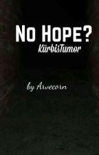 No hope? | GLPalle/KürbisTumor by GLPsUnicorn