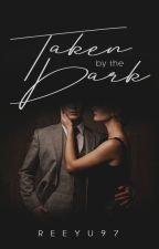 Taken By The Dark by Reeyu97