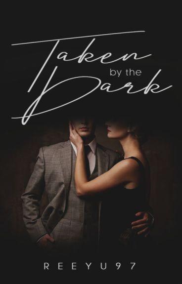 Taken By The Dark