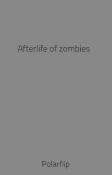 Afterlife of zombies  by Polarflip