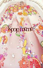 KPOP MEMES [C] by coconutjk