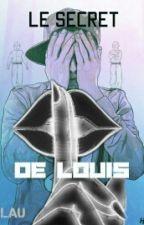 Le Secret De Louis ✔ by Les_Clochardes
