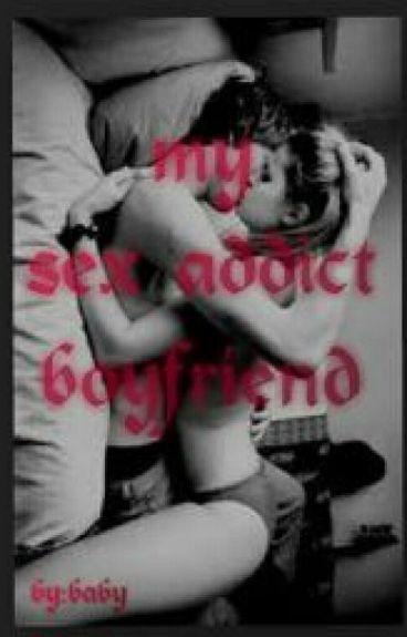 My sex addict boyfriend