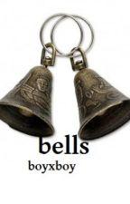 Bells (boyxboy) by MarkyCielo
