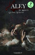 Haley - In Morte Ultima Veritas by yeahbut