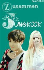 Zusammen mit Jungkook by ChaHakYeonsGirl