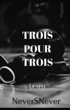 Trois Pour Trois - Le jeu by NeverSNever