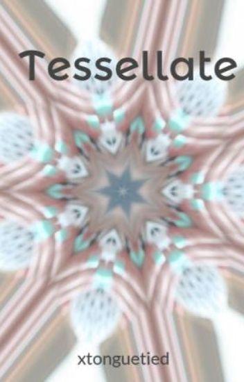 Tessellate (Camren/you)