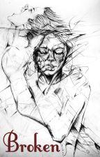 Broken by DediSunshine_18