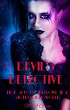 Devil's Detective by Maxie286