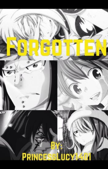 Forgotten (Nalu,Jerza,Gruvia,Gale and Rowen Fanfic)