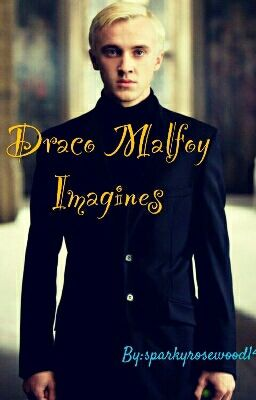 Draco Malfoy|| One Shots/Imagines - Lost Child - Wattpad