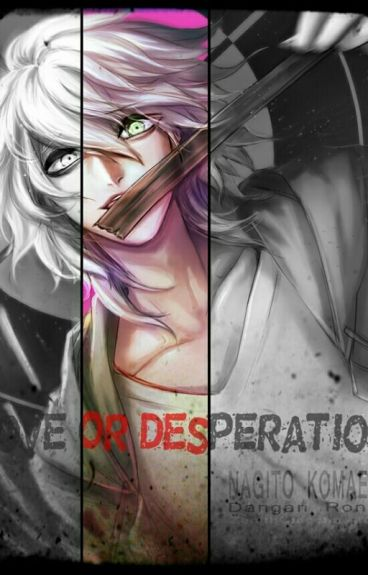 Nagito/Hajime X Reader: Is This Ultimate Love Or Ultimate Desperation?
