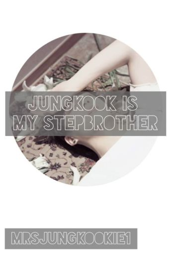 Jungkook is my STEPBROTHER?!