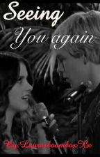 Seeing You Again (UNDER EDITING) by LaurasboomboxXx