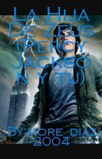 La Hija De Zeus (Percy Jackson y tu) by More-San