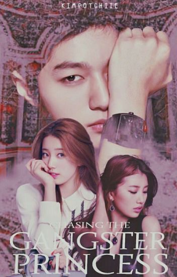 Chasing The Gangster Princess [TCQIAGP 2] #Wattys2016
