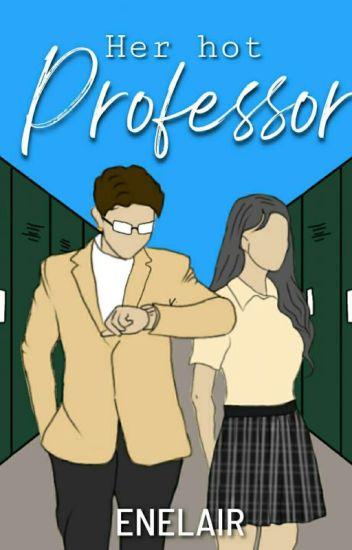 Her Hot Professor. [COMPLETED]