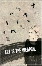 Art Is The Weapon by AleXa66606
