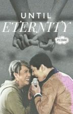 Until Eternity | ViCo by xkylexcv
