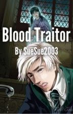 Blood Traitor? by SueSue2003
