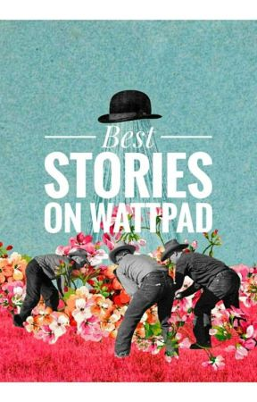 BEST STORIES ON WATTPAD by _someone_actually