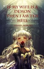 If My Wife Is A Demon Then I Am The Hell by ferrer_frances
