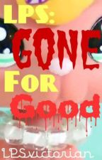 LPS: Gone For Good by LPS-cookie