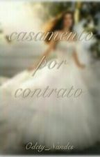 Casamento Por Contrato by Odety_Nandes