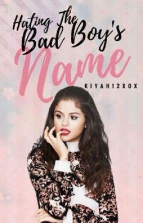 Hating the Bad Boys' name | #1 in Series  by kiyah12xox