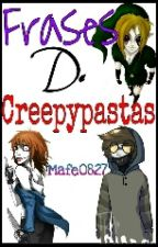 Frases De Creepypastas by _Blue_Cat