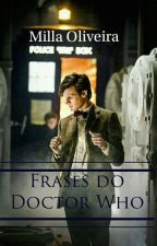 frases do Doctor Who #Wattys2016  by kamillypond